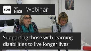 Webinar Recording: Supporting People With Learning Disabilities To Live Longer, Healthier Lives
