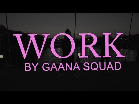 Rihanna - Work ft. Drake  | GAANA SQUAD |