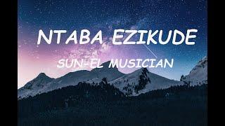 Sun-El Musician ft Simmy -  Ntaba Ezikude (Lyrics)
