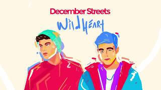 December Streets Wild Heart Ft Thieve Official Audio