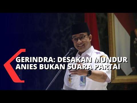 Terkait Desak Anies Baswedan Mundur, Gerindra: Desakan Mundur Bukan Suara Partai