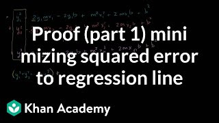 Proof (Part 1) Minimizing Squared Error to Regression Line