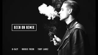 G Eazy   Been On Remix Ft Rockie Fresh & Tory Lanez