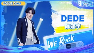 """Focus Cam: DeDe 陈建宇   Theme Song """"We Rock""""   Youth With You S3   青春有你3"""