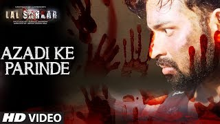 Azadi Ke Parinde Video Song | Lal Sarkar | Biyas Sarkar