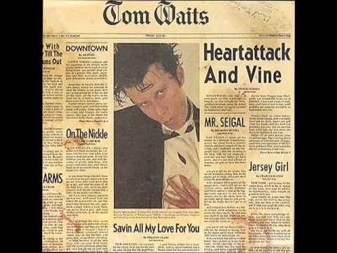 Tom Waits - Jersey Girl - (Heartattack And Vine)