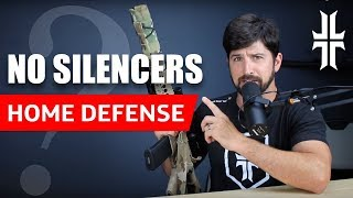 NO SILENCERS for Home Defense