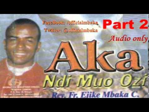Aka Ndi Muo Ozi (Hands of the Holy Spirit) Part 2 - Father Mbaka