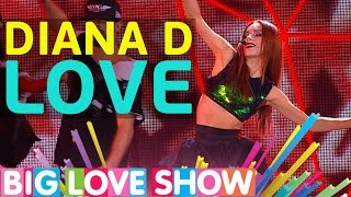 Diana D - Love [Big Love Show 2017]
