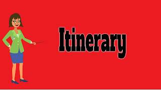 Itinerary   Pronunciation   Meanings   Synonyms   Examples   Definition