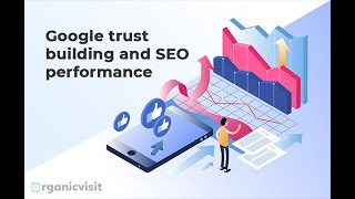 Important factors of Google trust-building and SEO performance