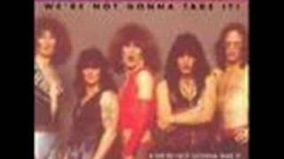 Were Not Gonna Take It - Twisted Sister