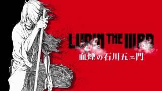 「LUPINTHEⅢRD血煙の石川五ェ門」特報