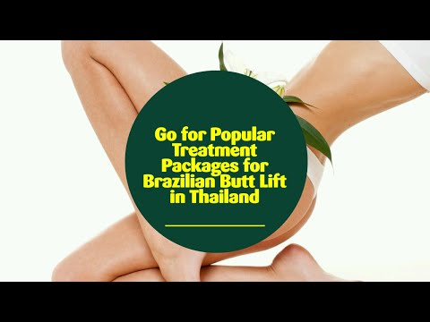 Go-for-Popular-Treatment-Packages-for-Brazilian-Butt-Lift-in-Thailand