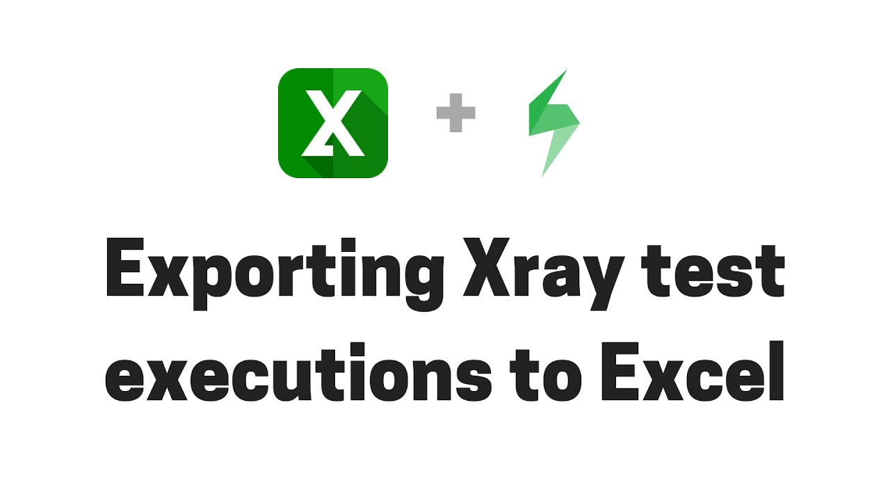Exporting Xray test executions from Jira to Excel