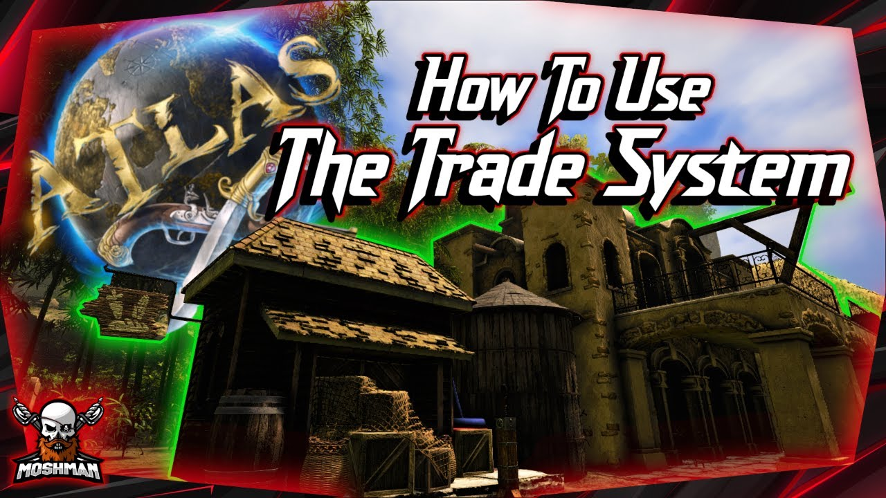 ATLAS   How To Use The Market & Trade System   ATLAS Trading 2020