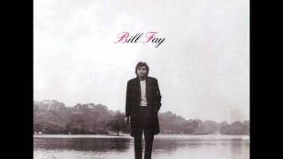 BILL FAY - BE NOT SO FEARFUL
