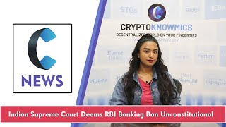 indian-supreme-court-deems-rbi-banking-ban-unconstitutional-cryptoknowmics