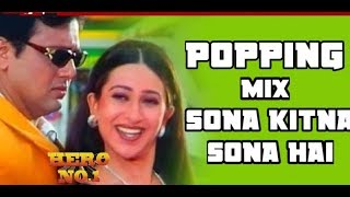 Popping Mix Sona Kitna Sona Hai Song  | New Style Remix |  popping mix song   | pundeer mix