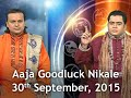 Aaja Goodluck Nikale - 30th September, 2015 - India TV