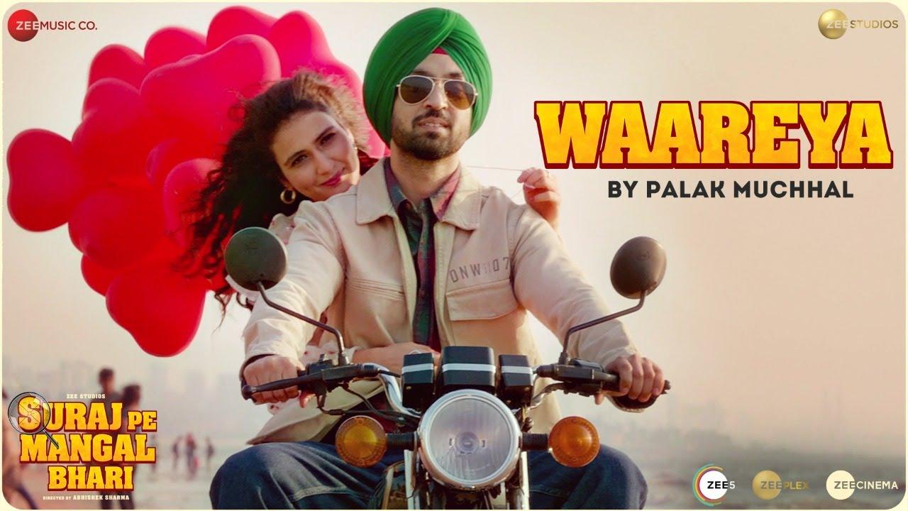 Waareya by Palak Muchhal lyrics - Suraj Pe Mangal Bhari | Diljit | Manoj | Fatima |Javed-Mohsin | Kunaal V