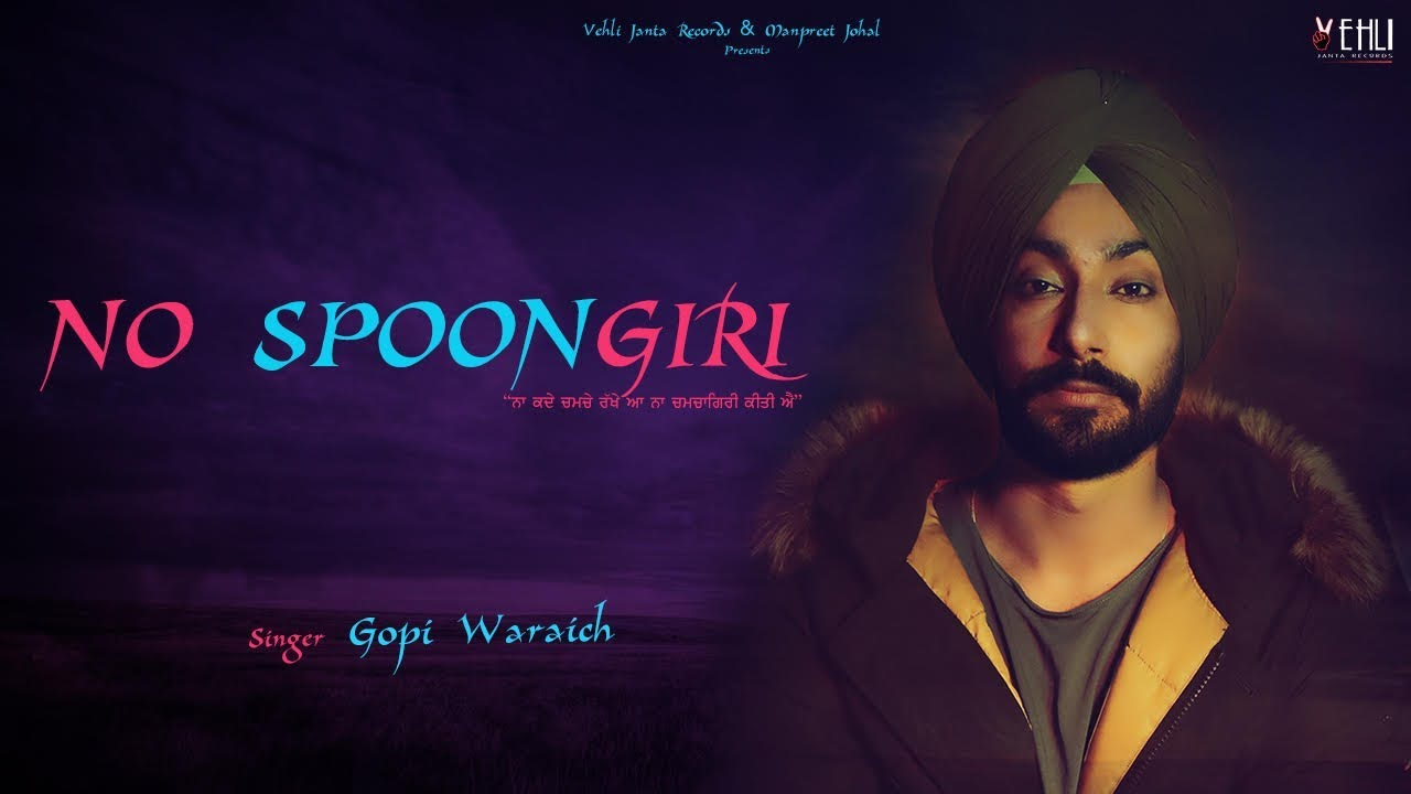 No Spoongiri – Gopi Waraich Download Video