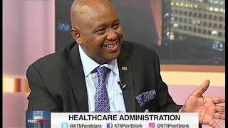 DR. Joseph Oluoch: We need to properly train doctors to manage the healthcare system | POINT BLANK