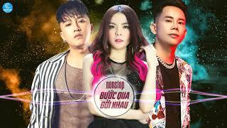 lien-khuc-nhac-tre-remix-gay-nghien-hay-nhat-2019-nonstop-vinahouse-buoc-qua-doi-nhau-remix