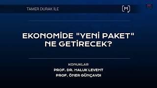"""Ekonomide """"yeni Paket"""" Ne Getirecek? Konuklar: Prof. Haluk Levent, Prof. Öner Günçavdı"""
