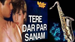 302 Tere Dar Par Sanam Phir Teri Kahani Yaad Aayee Kumar Sanu Saxophone Cover