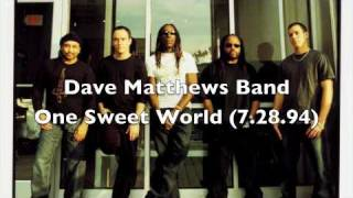 One Sweet World - Dave Matthews Band (7.28.94)