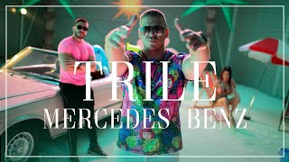 TRILE   MERCEDES BENZ (OFFICIAL VIDEO) 2019
