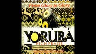Yoruba High Praise