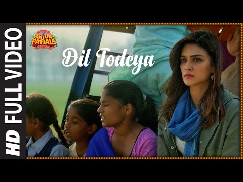 Full Song Dil Todeya Arjun Patiala Diljit Dosanjh Kriti Guru Randhawa Sachin Jigar