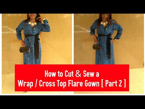 How to Cut & Sew a Wrap / Cross Top Flare Gown [ Part 2 ]