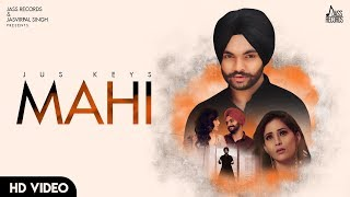 Mahi | (Full HD) | Jus Keys | New Punjabi Romantic Songs 2019 | Latest Punjabi Romantic  Songs 2019