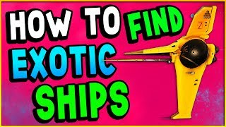HOW TO FIND S CLASS SHIPS & HOW TO FIND AN EXOTIC SHIP | No Man's Sky Next Guide (Tips & Tricks)