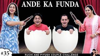 ANDE KA FUNDA | अंडे का फंडा | Couple Egg Roulette Challenge | Husband vs Wife | Ruchi and Piyush