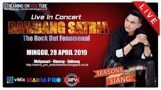 [LIVE] BAMBANG SATRIA PART SIANG EDISI:28-04-2019 | MULYASARI-BINONG-SUBANG