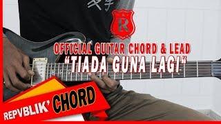 "REPVBLIK ""TIADA GUNA LAGI"" ( OFFICIAL GUITAR CHORD & LEAD )"