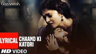 Lyrical Video: Chaand Ki Katori | Guzaarish | Hrithik Roshan