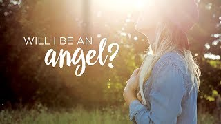 Will I Be An Angel?
