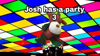 Josh has a party 3