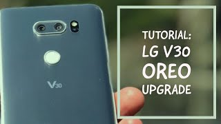 LG V30 OREO UPGRADE TUTORIAL