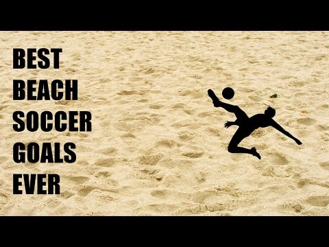 BEST BEACH SOCCER GOALS EVER