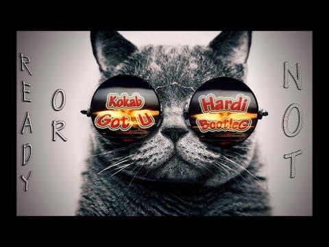 Kokab - Got U (Ready Or Not) (Hardi Bootleg)