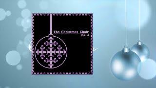 The Christmas Choir Vol. 4