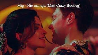 Mig   Nie Ma Raju (Matt Crazy Bootleg) NOWOŚĆ 2019