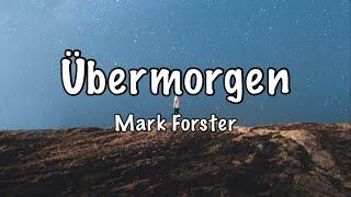 Mark Forster - Übermorgen (Lyrics)