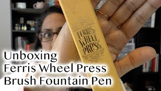 Unboxing & First Impressions Ferris Wheel Press Brush Fountain Pen